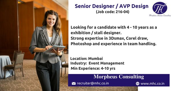 We are looking for an experienced Senior Designer / AVP Design for our client which is in Event Management Industry to be based out in Mumbai (Marine lines).