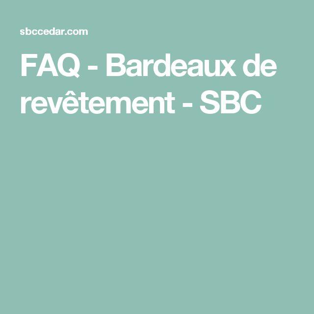 FAQ - Bardeaux de revêtement - SBC