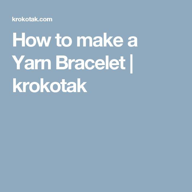 How to make a Yarn Bracelet | krokotak