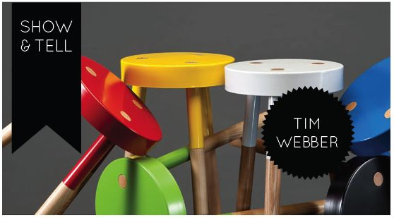 Fancy blog interview with our very own Tim Webber.  Don't his stools and lamps look fantastic in these images?