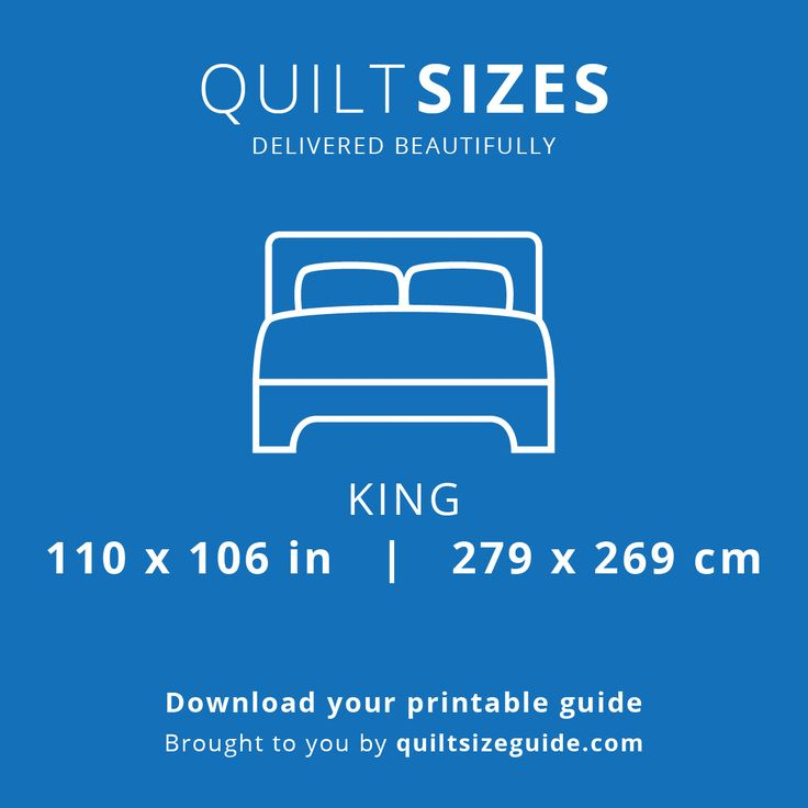 King quilt size from the printable quilt size guide - download the PDF from quiltsizeguide.com   common quilt sizes, powered by gireffy.com