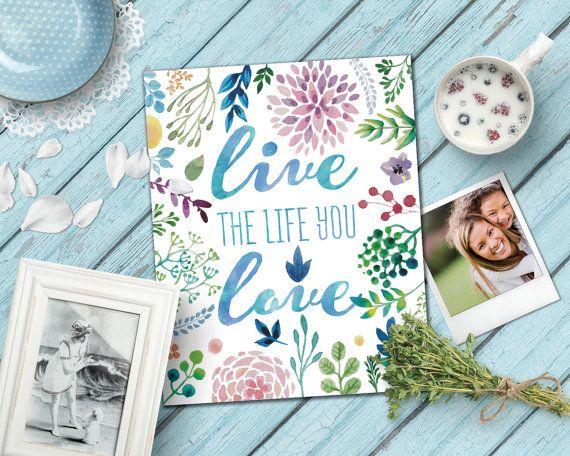 Live the life you love Wall decor Printable by PrintableWisdomArt