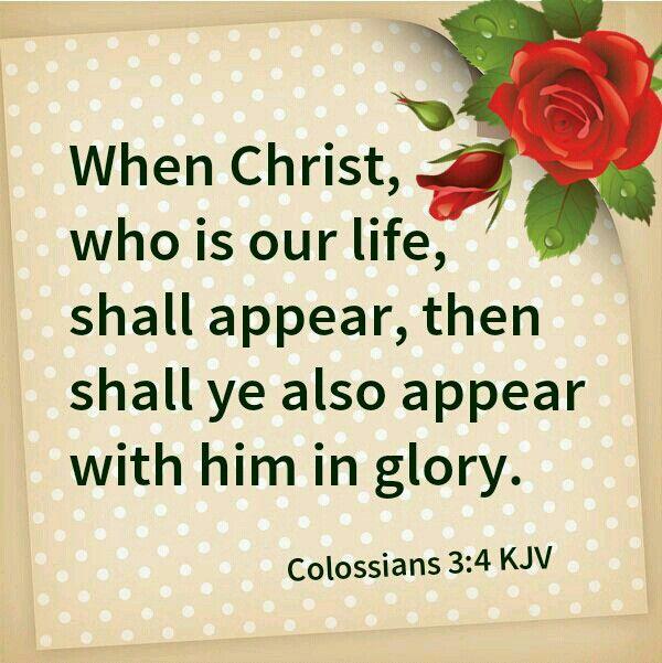 """Colossians 3:4 KJV """"Come quickly, Lord Jesus."""""""