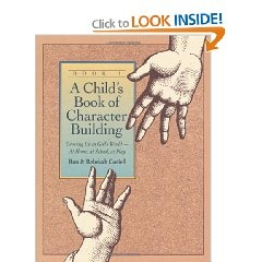 """""""A Child's Book of Character Building- growing up in God's world""""...use as family devotion"""