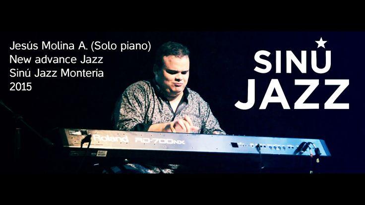 Solo de piano, Jesús Molina - New advance jazz | #SinúJazz