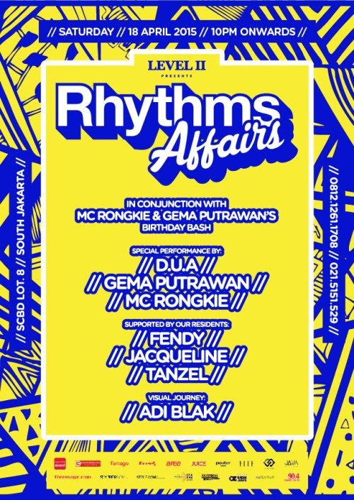 Rhythms Affairs In Cinjuntion with MC Rongkit & Gema Putrawan's Birthday Bash Date : Friday, 18 April 2015 Place : The Foundry No. 8, Level II, SCBD Lot. 8, Jakarta Time : 22.00 – 04.00 Fee : IDR 100.000  http://eventjakarta.com/?event=rhythms-affairs-in-cinjuntion-with-mc-rongkit-gema-putrawans-birthday-bash