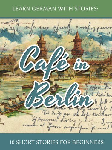Learn German With Stories: Café in Berlin – 10 Short Stor... https://www.amazon.ca/dp/B00F33E3C0/ref=cm_sw_r_pi_dp_U_x_3-jzAb6VMA45H