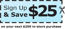 Sign Up and Save $25