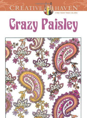 Creative Haven Crazy Paisley Coloring Book Dover Design Books By Kelly A