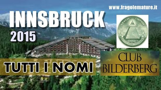 FragoleMature.it: Club Bilderberg Innsbruck 2015 tutti i nomi dei pa...