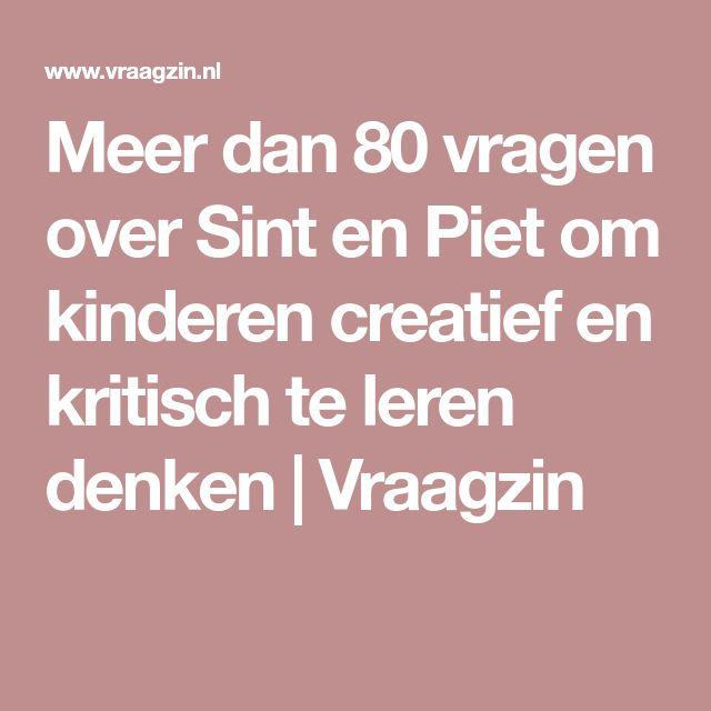 Meer dan 80 vragen over Sint en Piet om kinderen creatief en kritisch te leren denken | Vraagzin