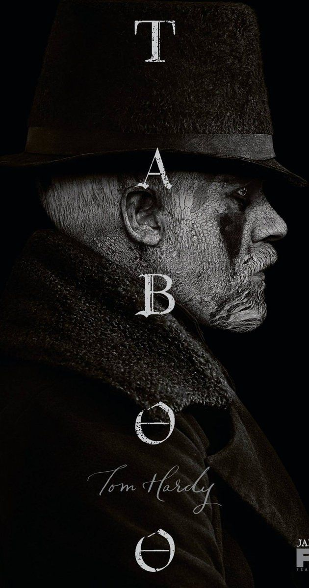 Taboo - Created by Chips Hardy, Tom Hardy, Steven Knight.  With Tom Hardy, Oona Chaplin, Jonathan Pryce, Leo Bill. Adventurer James Keziah Delaney builds his own shipping empire in the early 1800s.