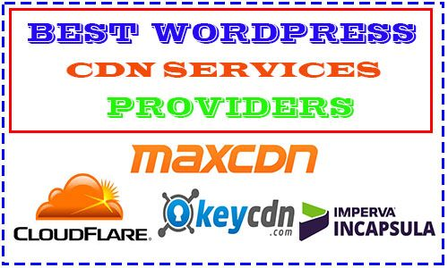 Are you looking for the best WordPressCDNservices for your website? the content delivery network Service that can reduce the page loading time of your website, that can cache content in your nearby geographical location, review & comparison of MaxCDN, Cloudflare, KeyCDN, Imperva Incapsula and others.