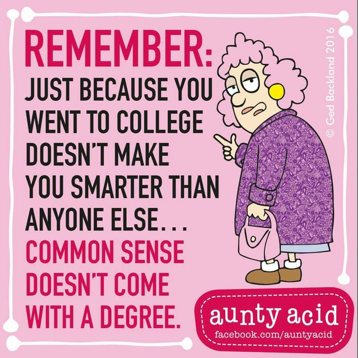 Common Sense Doesn't Come With A Degree