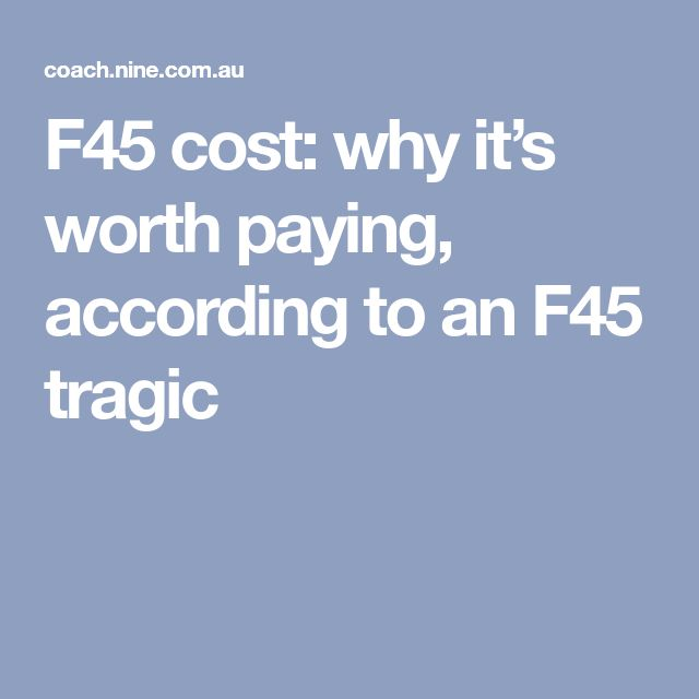 F45 cost: why it's worth paying, according to an F45 tragic