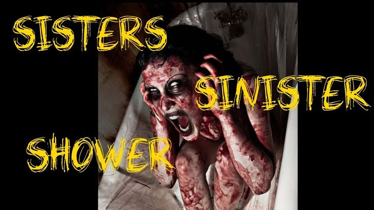 """Sisters Sinister Shower"""