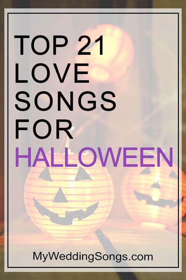 21 Great Love Songs For Halloween My Wedding Songs Wedding Songs Disney Love Songs Love Songs