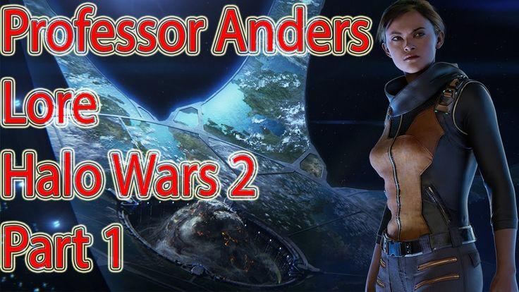 Halo Wars 2 Lore | Professor Anders | Part 1| Halo Wars 2