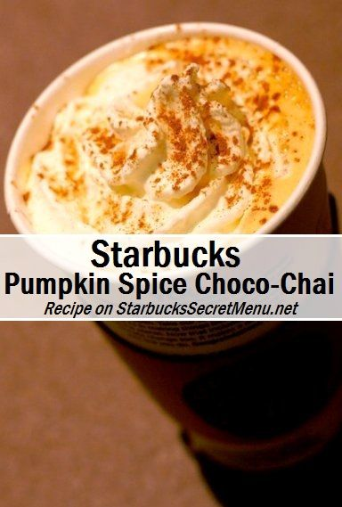 Starbucks Pumpkin Spice Choco-Chai #starbuckssecretmenu How to order ...