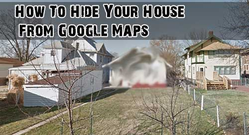 How To Hide Your House From Google Maps - SHTF Preparedness