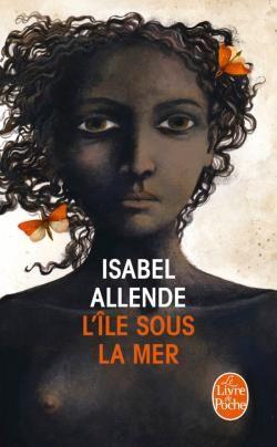 Île sous la mer - Isabel Allende