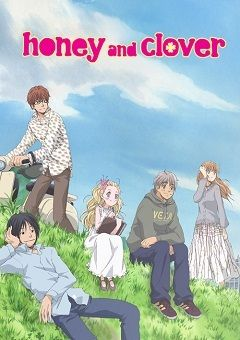 Honey and Clover -to be watched