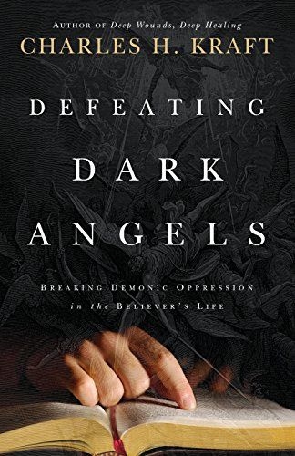 10 best spiritual warfare books etc images on pinterest spiritual defeating dark angels breaking demonic oppression in the believers life by charles kraft one fandeluxe Choice Image