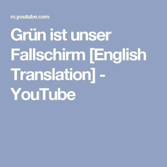 Grün ist unser Fallschirm [English Translation] - YouTube