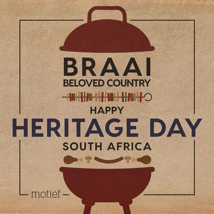 South Africans know how to get together! May your braai be bountiful, your meat grilled to perfection, your pap steamy, your lettuce crisp and your company proudly South African! In the spirit of celebrating our unique culture and diversity we wish you a happy Heritage Day on 24 September!
