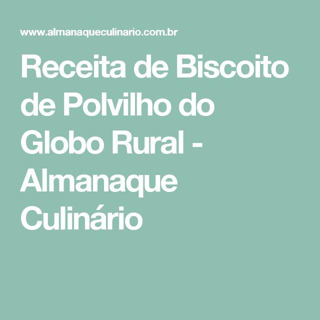 Receita de Biscoito de Polvilho do Globo Rural - Almanaque Culinário