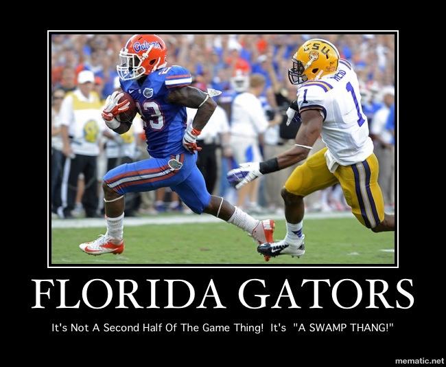 "WAY TO ""GEAUX"" GATORS!!!! UF vs. LSU 10/6/12  (14-6 Florida)"