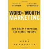 Word of Mouth Marketing: How Smart Companies Get People Talking (Hardcover)By Andy Sernovitz