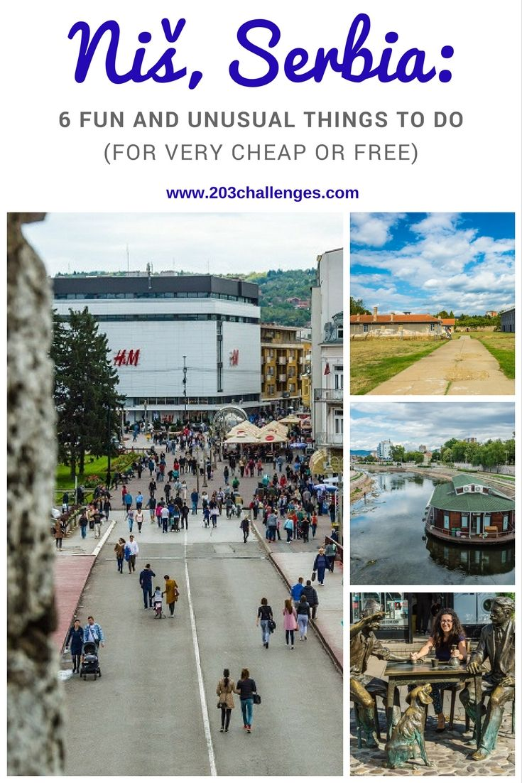 Niš, Serbia: 6 fun and unusual things to do (for very cheap or free) | 203Challenges