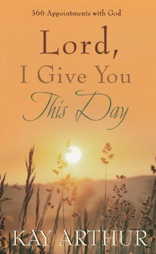 Right now Lord, I Give You This Day by Kay Arthur is $1.99