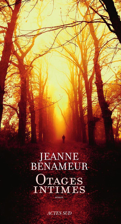 Otages Intimes de Jeanne Benameur   Addict Culture