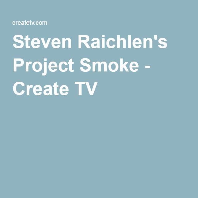 Steven Raichlen's Project Smoke - Create TV