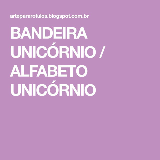 BANDEIRA UNICÓRNIO / ALFABETO UNICÓRNIO