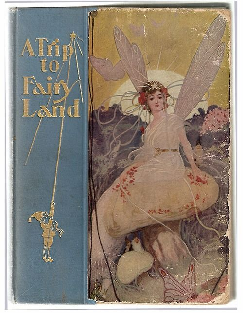'Vintage Books, Covers Book, Old Book, Trips, Antiques Book, Fairies Land, Vintage Book Covers, Book Illustration, Fairies Tales