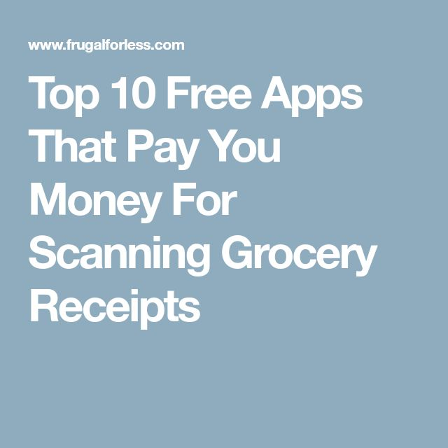 Top 10 Free Apps That Pay You Money For Scanning Grocery Receipts