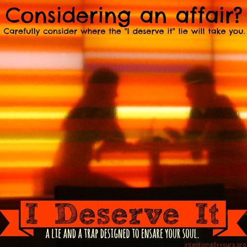 """Do you or spouse feel you """"deserve"""" to be happy? And happy = another person."""