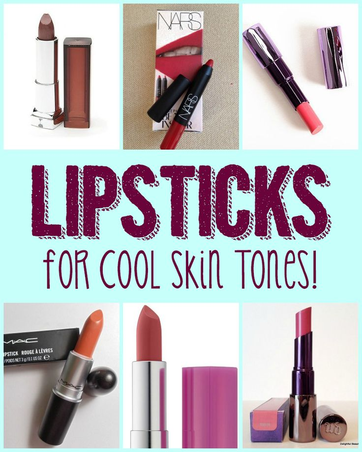 Lipsticks for Cool Skin Tones -- list of shades plus how to tell if your skin is warm or cool!