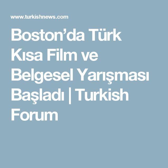Boston'da Türk Kısa Film ve Belgesel Yarışması Başladı | Turkish Forum