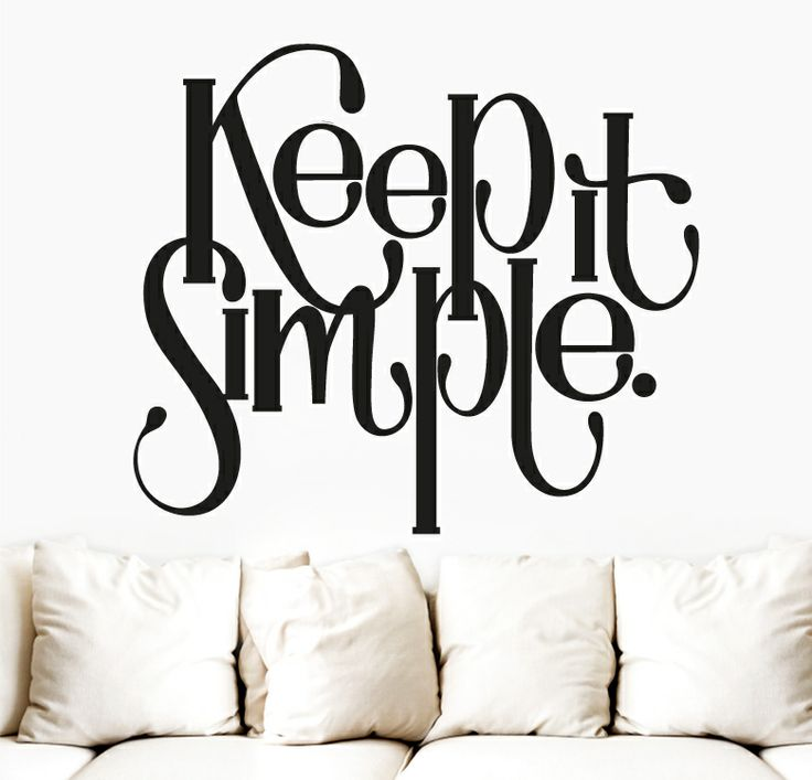 KEEP IT SIMPLE http://www.myvinilo.com/vinilos-decorativos-textos/keep-it-simple.html Simplemente precioso. Vinilos decorativos, hogar, decoración, interiores, pared, diseño, wall decals, stickers, decoration, design, poetry, poesia, words, palabras, frases, dichos.