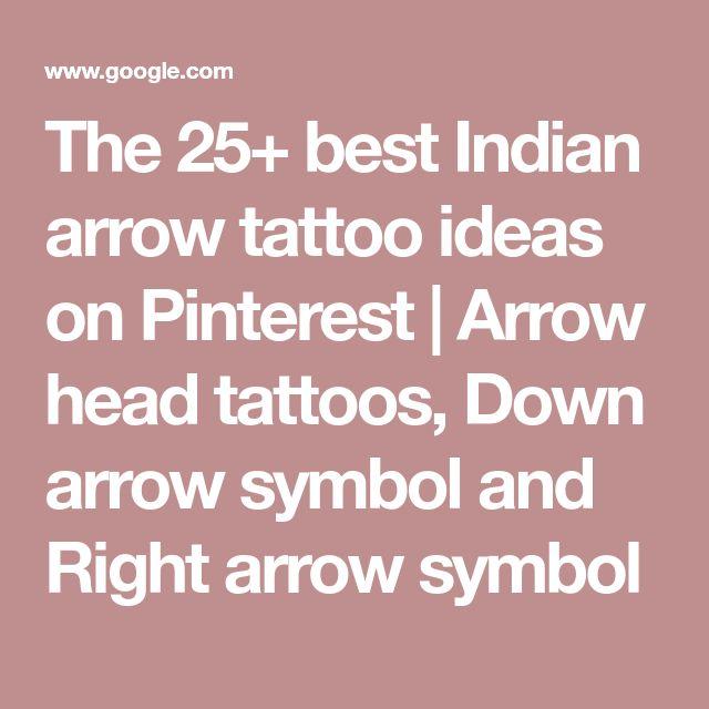 The 25+ best Indian arrow tattoo ideas on Pinterest | Arrow head tattoos, Down arrow symbol and Right arrow symbol