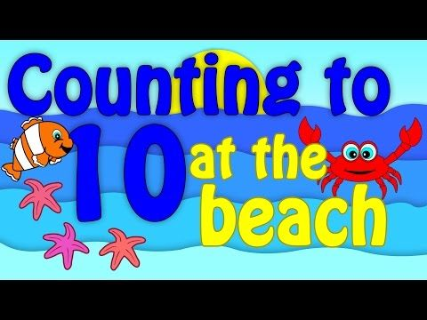 COUNTING TO 10 - for Kindergarten Preschool BEACH THEME Fun Count to 10 Video - YouTube