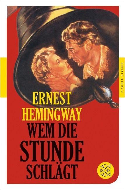 Wem die Stunde schlägt - Ernest #Hemingway