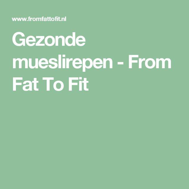 Gezonde mueslirepen - From Fat To Fit