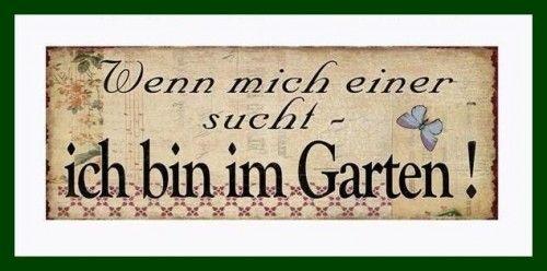 Metall Schild WENN MICH EINER SUCHT... Garten Deko