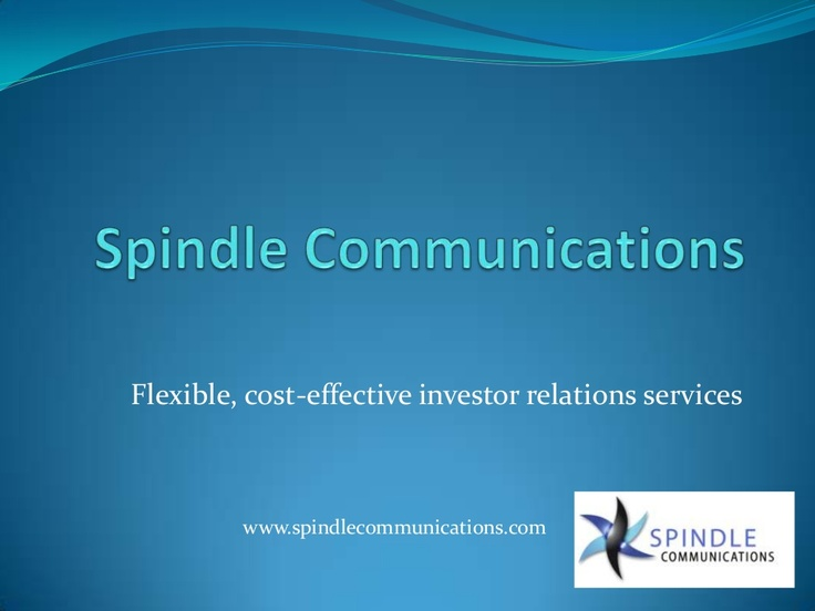 spindle-communications-investor-relations-agency by Spindle Communications via Slideshare