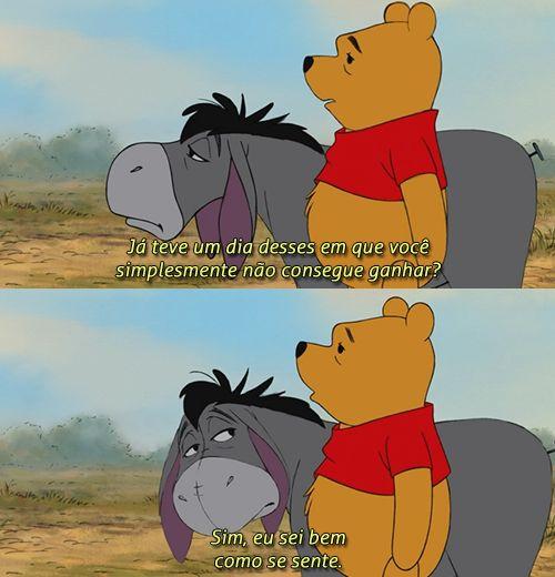 — O Ursinho Pooh